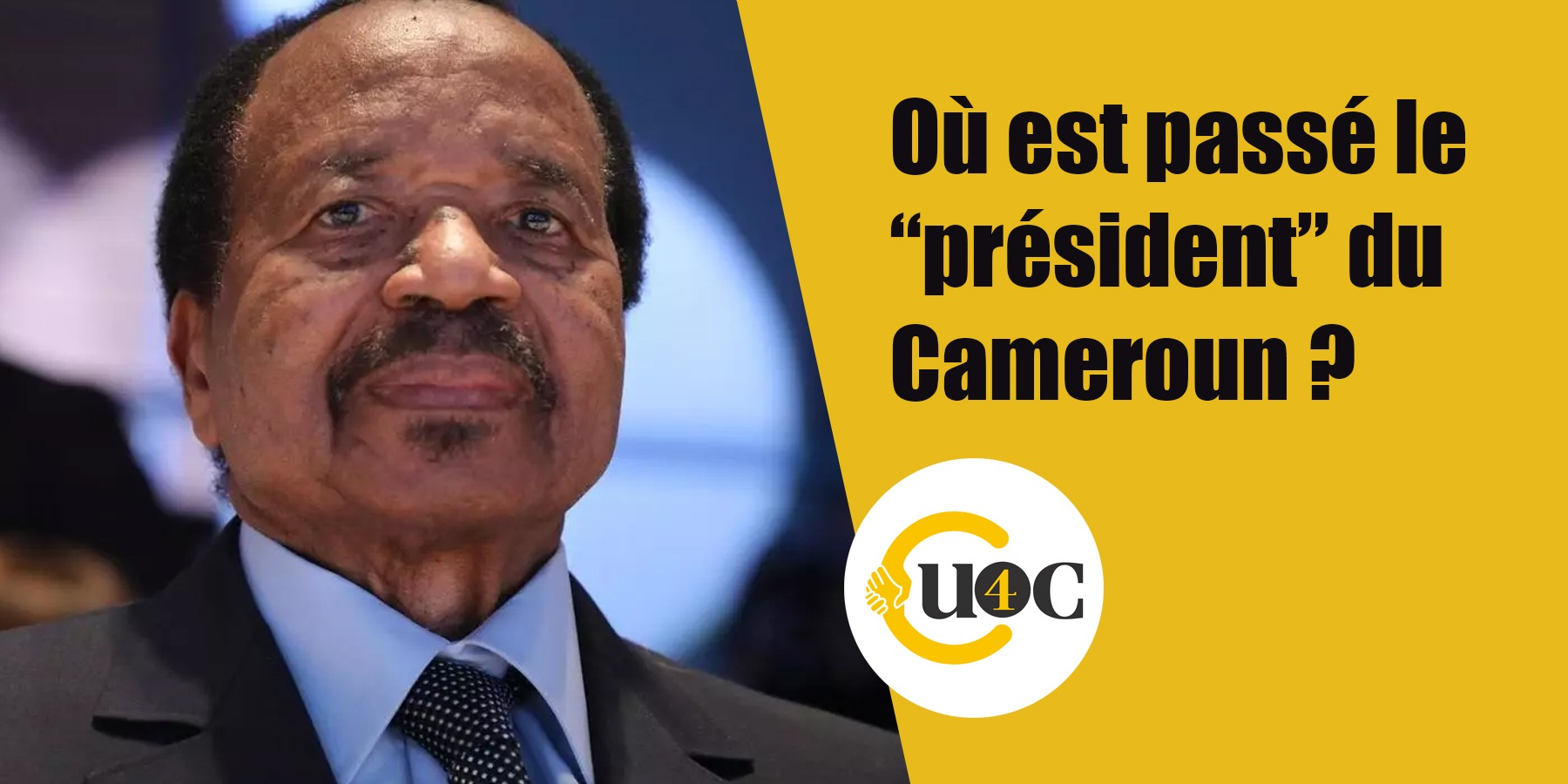 """Où est passé le """"président"""" du Cameroun"""