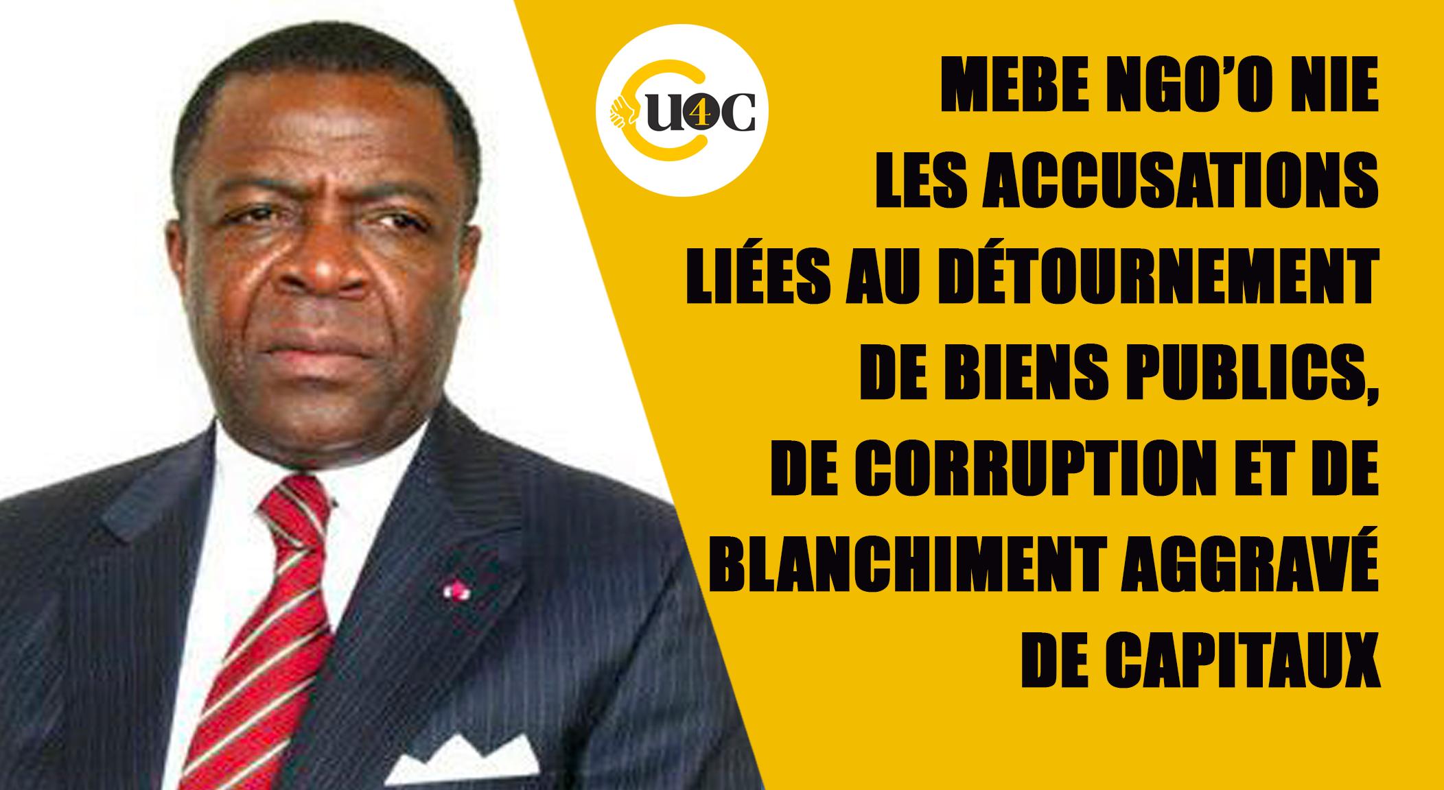 Mebe Ngo'o nie les accusations liées au détournement de biens publics