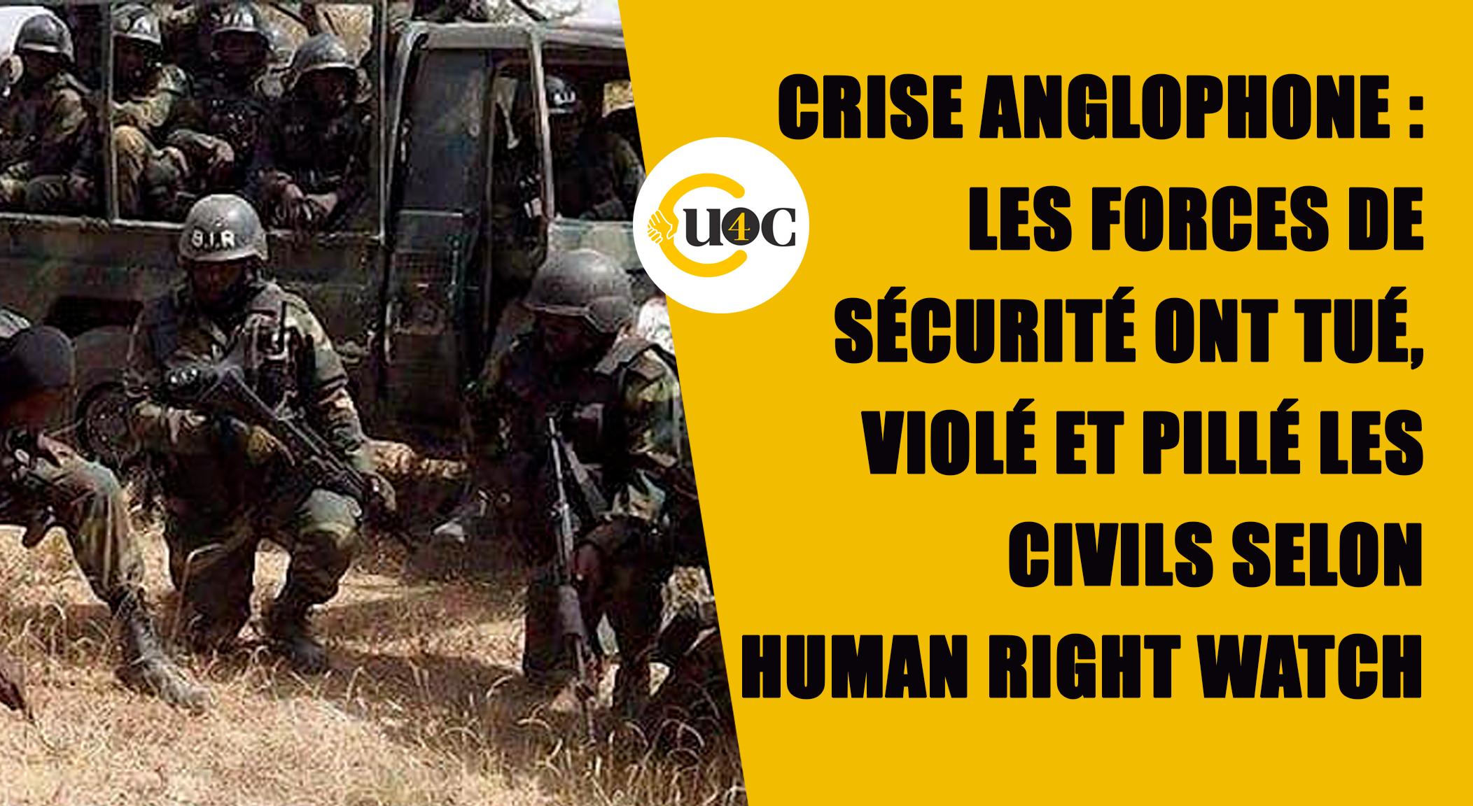 Crise Anglohone : les forces de sécurité ont tué, violé et pillé les civils selon Human Right Watch