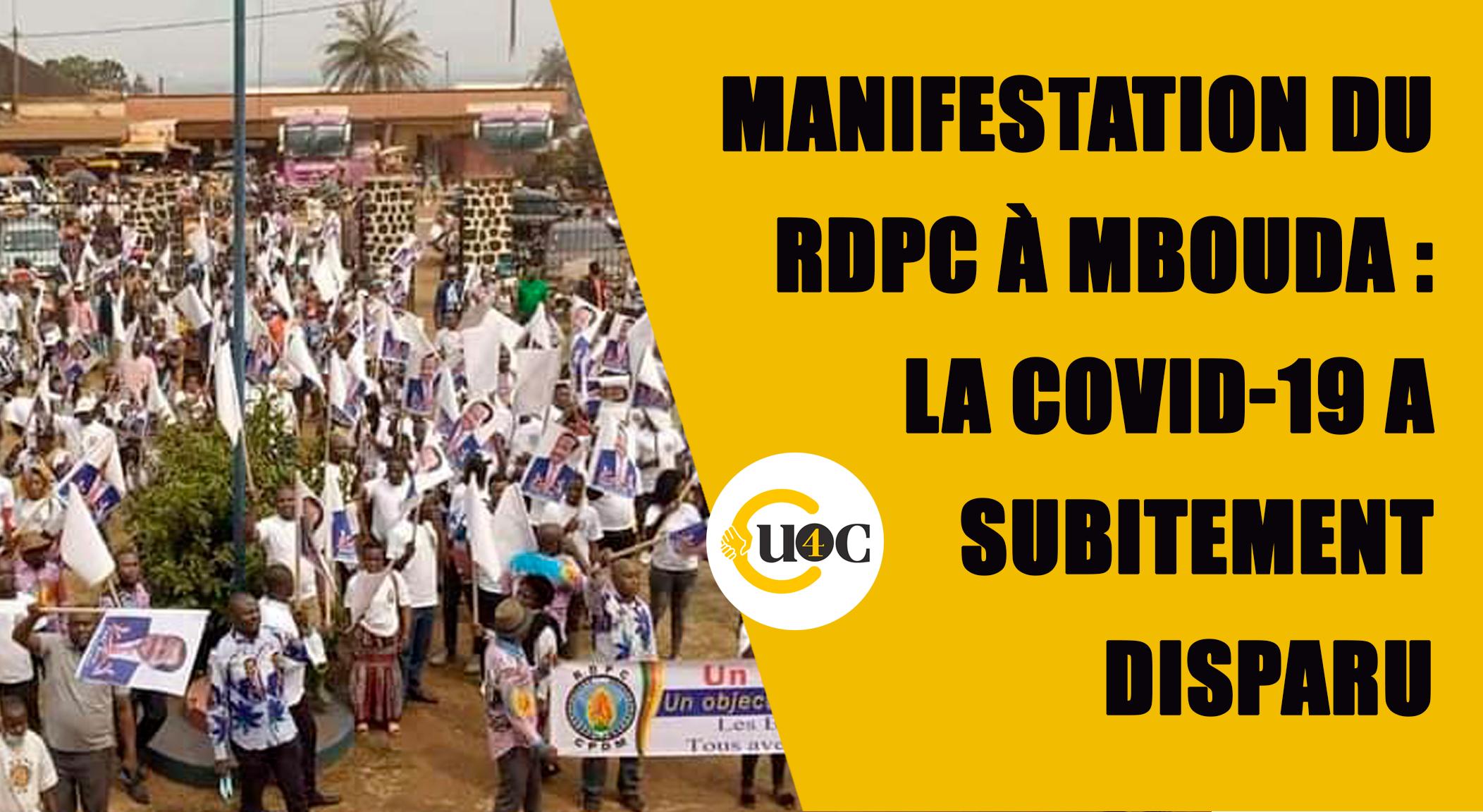 Manifestation du RDPC à Mbouda : la COVID-19 a subitement disparu